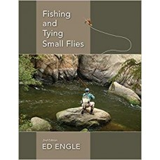 Fishing & Tying Small Flies -2nd Edition