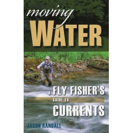 Moving Water : Fly Fishers Guide To Currents