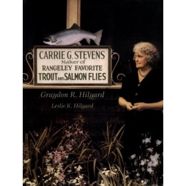Carrie G. Stevens: Maker of Rangeley Favorite Trout and Salmon