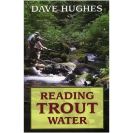 Reading Trout Water 2nd Edition  - Dave Hughes