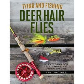Tying And Fishing Deer Hair Flies